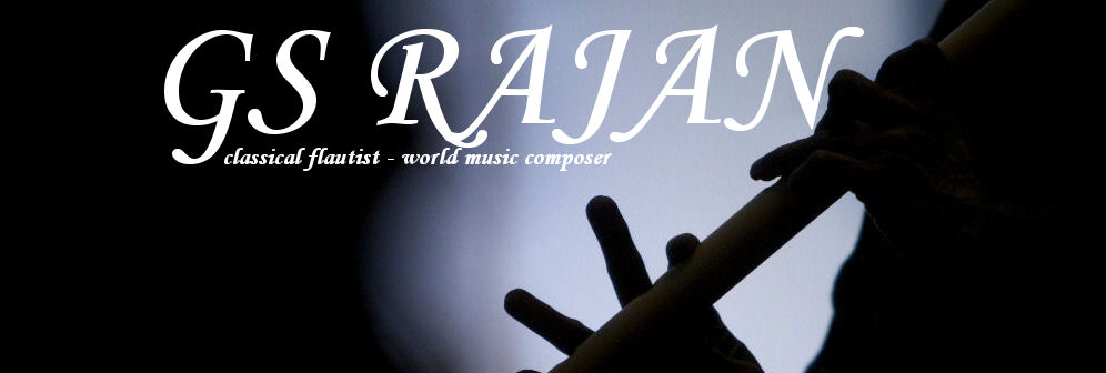 Welcome to the Official Website of Composer-Flautist GS RAJAN